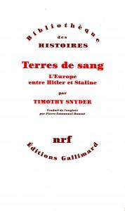 A  PROPOS DE L'OUVRAGE «TERRES DE SANG» de l'historien américain Timothy SNYDER